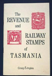 The REVENUE and RAILWAY STAMPS of TASMANIA Australia Cinderella Fiscal Catalogue