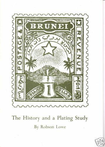 Brunei: The History and a Plating Study of the 1895 issue, by Robson Lowe. NEW