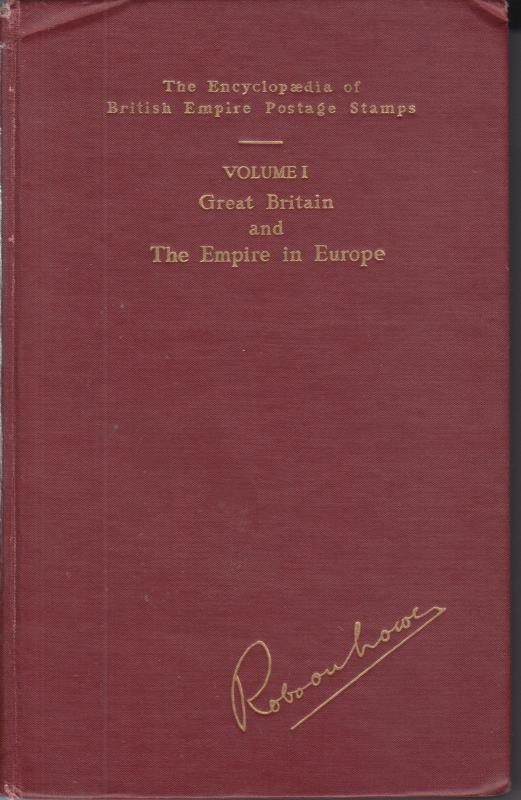 The Encyclopaedia of British Empire Postage Stamps Vol. I, GB & Empire in Europe