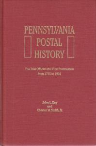 Pennsylvania Postal History - Post Offices and Postmasters from 1775 - 1994. NEW