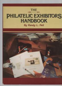 THE PHILATELIC EXHIBITORS HANDBOOK by RANDY NEAL 166 0518