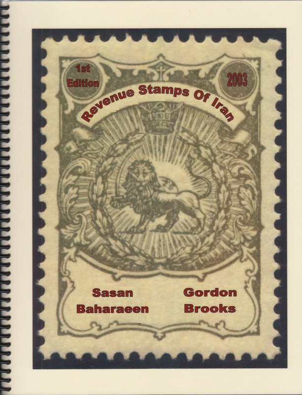 The Revenue Stamps of Persia 1st Edition (2003) by Sasan Baharaeen 410pp