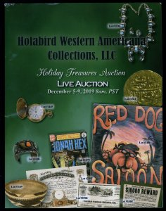 Auction Catalog: Holabird Western Americana - Holiday Treasures Dec. 5-9, 2019