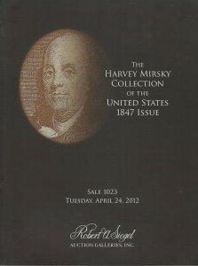 Harvey Mirsky, U.S. 1847 Issue, R.A. Siegel, Sale #1023, April 24, 2012