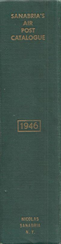 Sanabria's Air Post Catalog, 1946 Edition, 1100 pages, hardcover