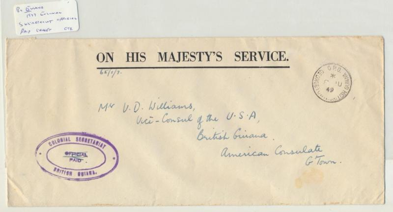 BRITISH GUIANA 1949 OHMS COLONIAL SECRETARIAT COVER TO US CONSUL (SEE BELOW)
