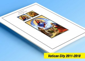 COLOR PRINTED VATICAN CITY 2011-2018 STAMP ALBUM PAGES (36 illustrated pages)