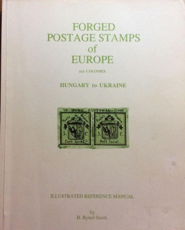 H. Bynof-Smith -  FORGED POSTAGE STAMPS OF EUROPE - HUNGARY to UKRAINE  (1993)