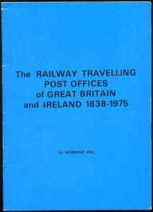 The Railway TPO's of Great Britain and Ireland 1838-1975 by Norman Hill