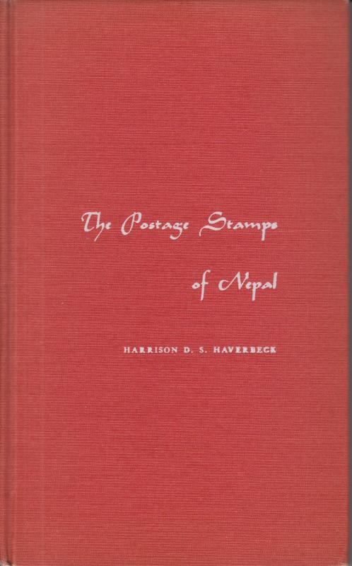 The Postage Stamps of Nepal, by Harrison D.S. Haverbeck. Hardcover.