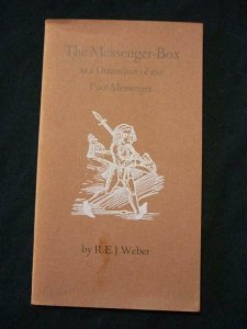 THE MESSENGER-BOX AS A DISTINCTIVE OF THE FOOT-MESSENGER by R E J WEBER