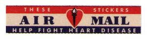 SCARCE VINTAGE AIR MAIL LABEL ISSUED TO GET FUNDS TO HELP FIGHT HEART DISEASES