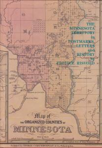 The Minnesota Territory in Postmarks, Letters & History, by Floyd Risvold, NEW