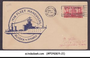 UNITED STATES USA - 1938 FLEET MANEUVERS ALASKA to HAWAII COVER WITH CANCL.