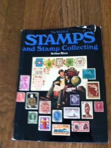 THE WORLD OF STAMPS & STAMP COLLECTING by ARTUR BLAIR 128 pages 161 0518