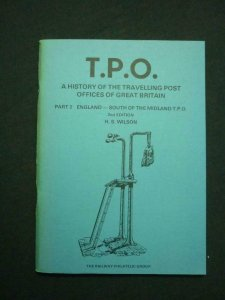 TPO A HISTORY OF THE TRAVELLING POST OFFICES OF GREAT BRITAIN PT 2 by H S WILSON