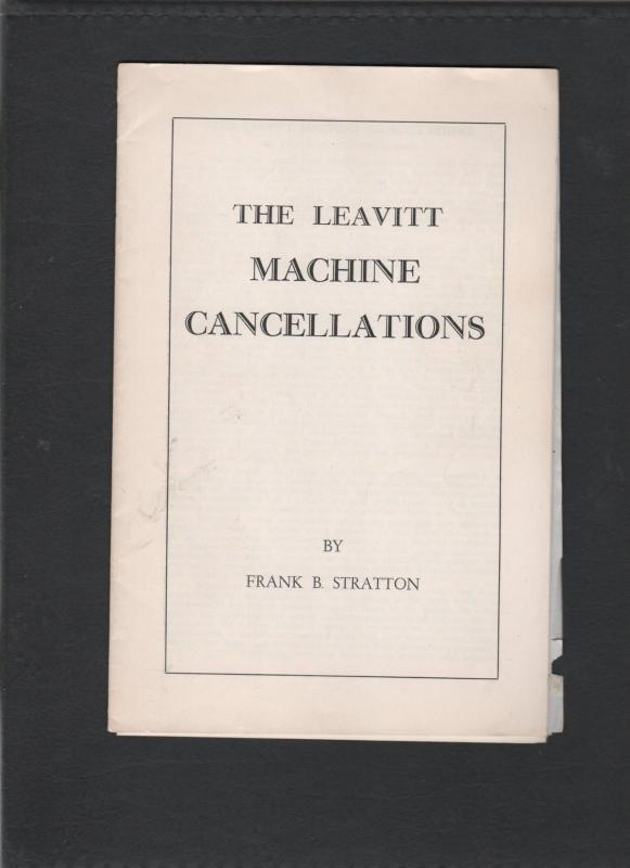 THE LEAVITT MACHINE CANCELATIONS by FRANK B STRATTON 157 0518