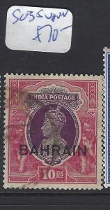 BAHRAIN  (P2302B)  ON INDIA KGVI 10R  SG 35   VFU