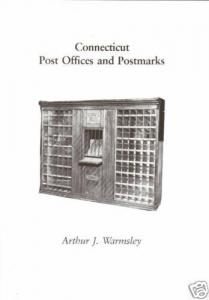 Connecticut Post Offices and Postmarks, by Arthur J. Warmsley. New hardcover.