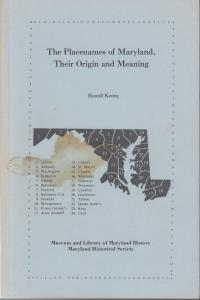 The Placenames of Maryland, Their Origin and Meaning, by Hamill Kenny. Used.