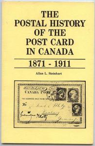The Postal History of the Post Card in Canada by Steinhart - Wonderful Info!