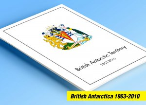 COLOR PRINTED BRITISH ANTARCTIC 1963-2010 STAMP ALBUM PAGES (62 illustr. pages)