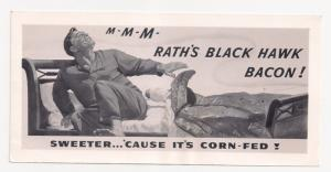 Advertising Piece Mock-Up 4 trolley card '41 Rath's Black Hawk Bacon