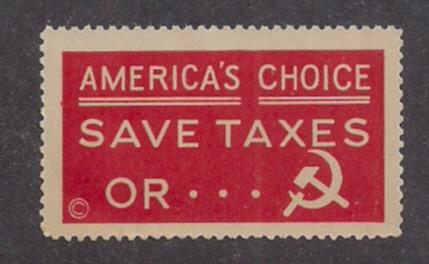 Anti-Red Cinderella AMERICA'S CHOICE Save Taxes or (picture of sickle)