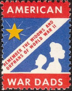 Stamp Label USA WWII Poster American War Dads Remember Widows and Orphans 1 MNH