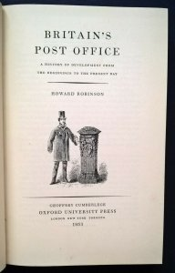 BRITAIN'S POST OFFICE Howard Robinson History of Development Oxford Press 1953