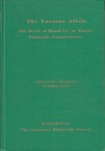 The Yucatan Affair: The Work of Raoul Thuin, Philatelic Counterfeiter. Used