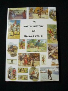 THE POSTAL HISTORY OF MALAYA VOLUME III by EDWARD B PROUD