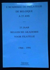 BELGISCHE AKADEMIE VOOR FILATELIE 1966-91 L'ACADEMIE DE PHILATELIE DE BELGIQUE
