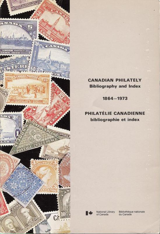 Canadian Philately: Bibliography and Index, 1864-1973 & S...