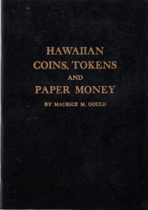 Hawaiian Coins, Tokens and Paper Money by Maurice Gould