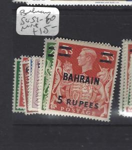 BAHRAIN  (P0609BB)  ON GB  KGVI  SET TO 5R  SG 51-60  MNH