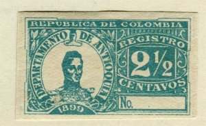 COLOMBIA ANTIOQUIA; 1899 early classic Registration IMPERF Mint hinged 2.5c.