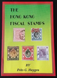 HONG KONG The Hong Kong Fiscal Stamps by Frits G. Huygen