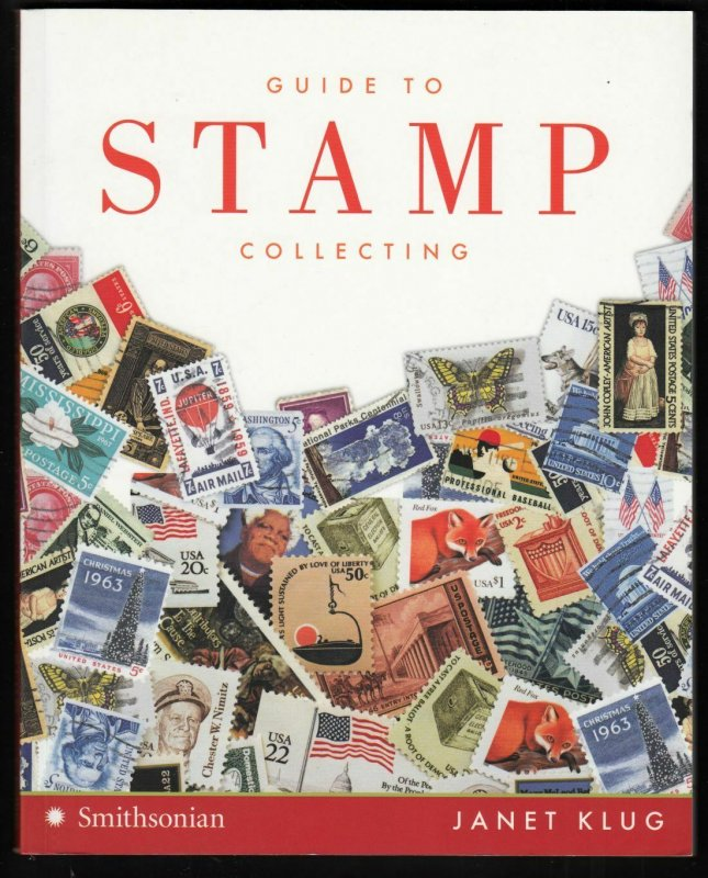 Guide to Stamp Collecting by Janet Klug 150 pgs color illustrated 2008