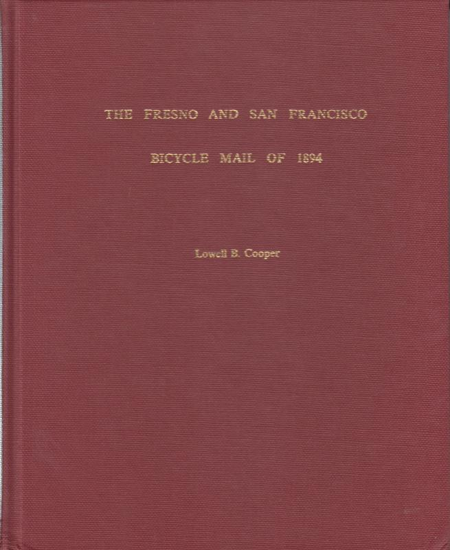 The Fresno and San Francisco Bicycle Mail of 1894, by Lowell B. Cooper, NEW