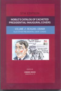 Noble's Catalog of Cacheted Presidential Inaugural Covers Reagan to Obama