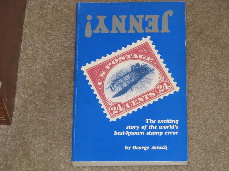 JENNY-Exciting Story of the World`s Best Known Error, By George Amick, 1986