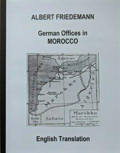 MOROCCO -  German Colonies Friedemann Stamps Postmarks English Translation