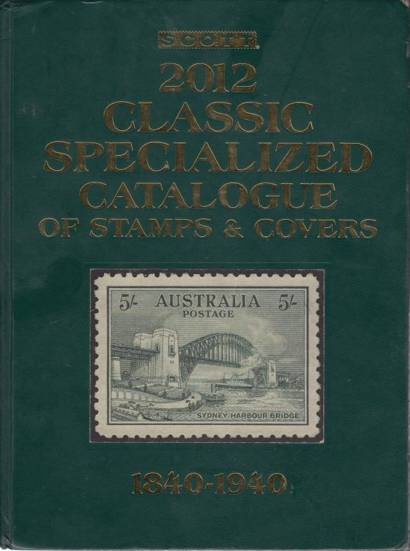 2012 Scott Classic Specialized Catalogue of Stamps & Covers 1840-1940, used