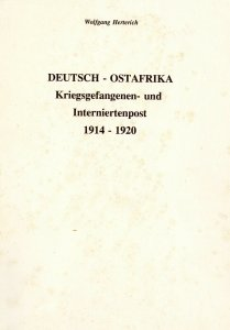 German East Africa, POW Mail 1914 - 1920 (in German) by W. Herterich