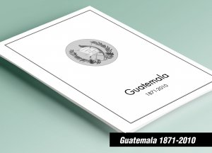PRINTED GUATEMALA 1871-2010 STAMP ALBUM PAGES (179 pages)