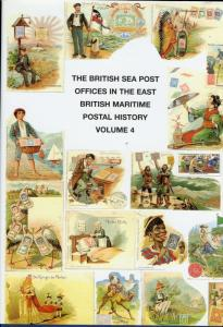 THE BRITISH SEA POST OFFICES IN THE EAST MARITIME POSTAL HISTORY VOL. 4 BY PROUD