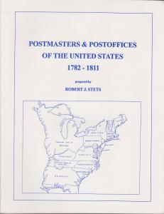 Postmasters & Post Offices of the United States 1782-1811, by Robert Stets. NEW