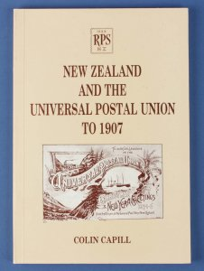 NEW ZEALAND & the UPU to 1907 by C Capil