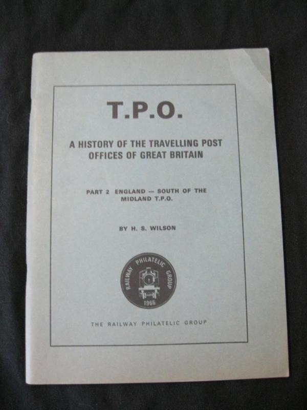 T.P.O. A HISTORY PART 2 ENGLAND - SOUTH OF THE MIDLAND TPO by H S WILSON